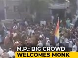 Video : For Monk's Welcome In Madhya Pradesh, Huge Crowd, No Social Distancing