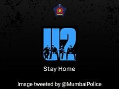 """""""U2 Stay Home"""": Mumbai Police's """"Safety Tunes"""" On COVID-19 Awareness"""