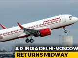 Video : Air India Delhi-Moscow Flight Returns As Pilot Has COVID, Probe Ordered
