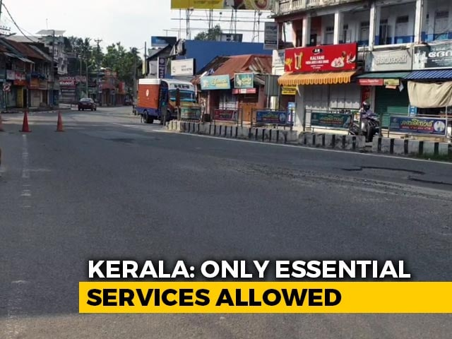 Video : Complete Lockdown In Kerala Today, Only Essential Services Allowed