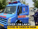 Video : 1.58 Lakh Coronavirus Cases Overall In India, 4,531 Deaths
