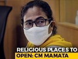 Video : Places Of Worship To Open In Bengal From June 1: Mamata Banerjee