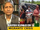 Video : Ravish Kumar On Migrants' Issue Being Left Out In PM Modi's Address To Nation