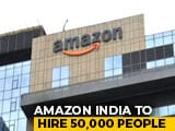 Video : Amazon To Hire 50,000 Temporary Workers In India Amid Lockdown Demand