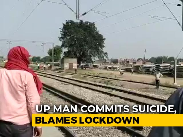 Video : Unable To Care For Family, UP Man Commits Suicide, Blames Lockdown