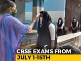 Video : CBSE Exams From July 1, Students Who Moved Can Appear From New Location