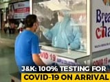 Video : 100% COVID-19 Testing, Mandatory Quarantine For People Returning To J&K