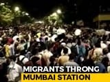Video : Hopeful Of Boarding Train Home, Migrants Gather Outside Mumbai Station