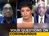 Video : Your Questions On Corona: Doctors Answer