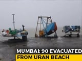 Video: 90 People Evacuated From Coastal Areas In Navi Mumbai's Uran