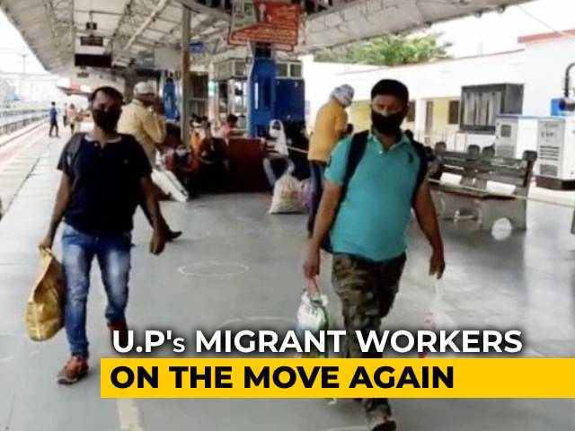 "Video : ""Coronavirus Better Than Hunger"": UP Migrant Workers Going Back To Cities"