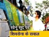 Video : सोनू सूद पर बोले संजय राउत, कहा- लॉकडाउन के दौरान एक महात्मा तैयार हो गया है