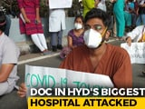 Video : Doctors Attacked In Telangana's Only COVID Hospital