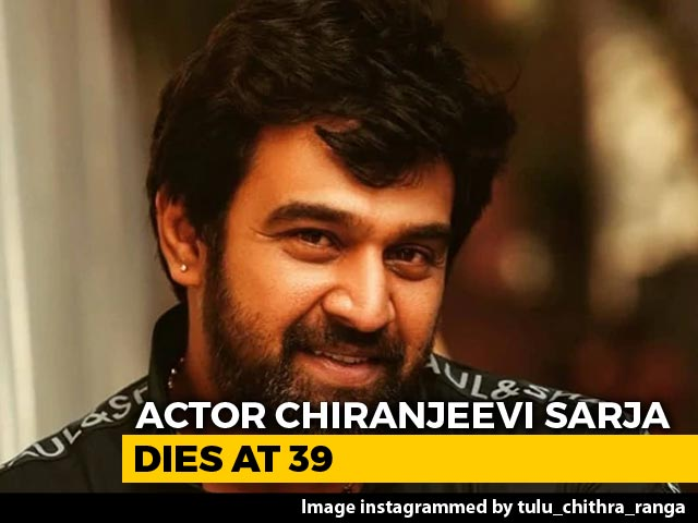 Video : Kannada Actor Chiranjeevi Sarja Dies At 39