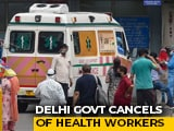 Video : Leaves Of Delhi Government Hospitals' Staff Cancelled As COVID Cases Rise
