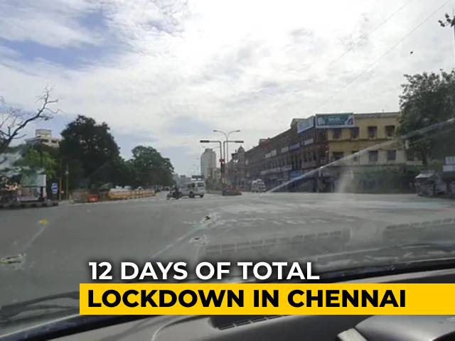 "Video : Chennai Starts 12-Day ""Intense"" Lockdown To Tackle Spread Of Coronavirus"