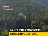 Video : Jawan Killed, 3 Injured In Pak Shelling Along Line of Control In J&K