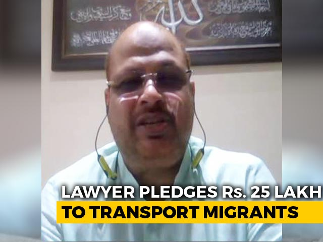 Video : Mumbai Lawyer To Deposit Rs 25 Lakh With Top Court To Send Migrants Home