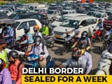 Video : Delhi's Borders Sealed For A Week, Only Essential Services Allowed