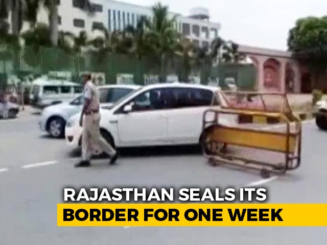 Video : Rajasthan To Seal Border For A Week As Coronavirus Cases Rise