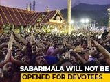 Video : Sabarimala Temple Will Remain Closed To Devotees For Now