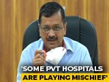 Video : Hospitals Can't Turn Away Suspected COVID-19 Patients: Arvind Kejriwal