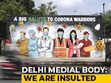 Video : Delhi Medical Body Slams Arvind Kejriwal For Warning Amid COVID-19 Crisis