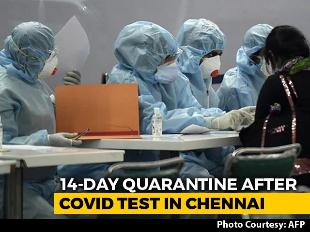 Video : 14-Day Quarantine For Self, Family Members Taking COVID-19 Tests In Chennai