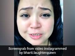 भारती सिंह ने रोते हुए  Video किया पोस्ट, बोलीं- अब तो यह हालत हो गई है कि...
