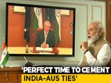 "Video : ""Perfect Time To Strengthen Ties"": PM In Virtual Summit With Australian PM"