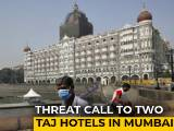 Video : 2 Taj Hotels In Mumbai Get Calls Threatening 26/11-Like Attack: Sources