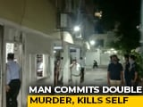 Video : Man Kills Wife, Flies To Kolkata To Kill Her Mother Before Shooting Self