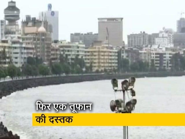 Video : अब 'निसारगा' तूफान की दस्तक, कल शाम तक मुंबई से टकराने के आसार