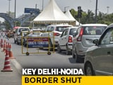 Video : Delhi-Noida Border To Stay Closed, 42% COVID-19 Cases Tracked To Capital