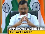 "Video : Arvind Kejriwal Launches ""Delhi Corona"" App For Info On Hospital Beds"
