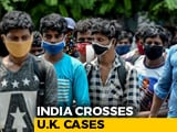 Video : India Crosses UK To Become Fourth Worst Hit By Coronavirus
