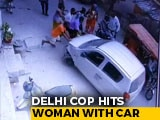 Video : Delhi Cop Hits Woman With Car. Runs Her Over While Trying To Escape