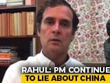 "Video : ""PM Continues To Lie, Deceive About China"": Rahul Gandhi In Fresh Attack"