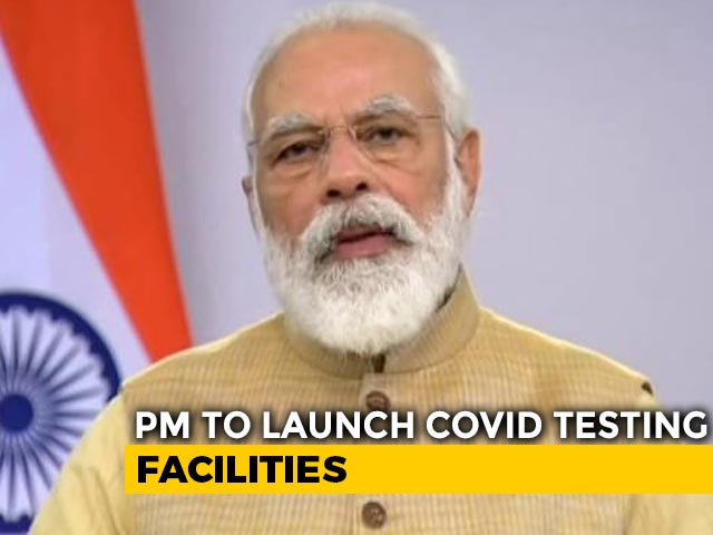 "Video : PM Modi To Launch ""High-Throughput"" COVID-19 Testing Facilities Today"