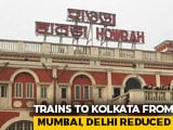 Video : Trains From 3 Cities To Kolkata Reduced To Once A Week Over COVID-19