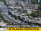 Video : 500 Recovered Patients From Dharavi, Once A Covid Hotspot, To Give Plasma