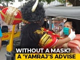 Video : Without A Mask In Bhopal? A 'Yamraj's Advise And A Penalty