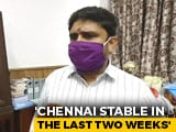 "Video : ""Further Decline Likely In 10 Days"":  Chennai Commissioner On COVID-19 Cases"