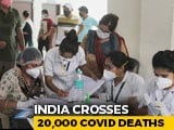 Video : Coronavirus Deaths In India Cross 20,000, Over 7 Lakh Cases So Far