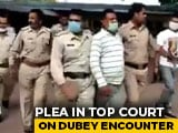 Video : Petition In Supreme Court Yesterday Feared Vikas Dubey Encounter Killing