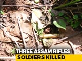 Video : 3 Assam Rifles Jawans Killed, 5 Injured In Ambush By Militants In Manipur