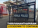 Video : Lockdown Continues In Kerala Capital Amid Pandemic, Restrictions Eased