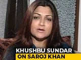 Video : Saroj Khan Choreographed One Of The Biggest Songs Of My Career: Khushbu Sundar