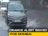 "Video : Heavy Rain Warning For Mumbai Today: ""Don't Go Into Waterlogged Areas"""