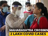 Video : Maharashtra Coronavirus Cases Cross 2 Lakh-Mark, 7,074 New Cases In 24 Hours